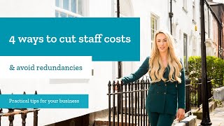 4 ways to cut staff costs & avoid redundancies