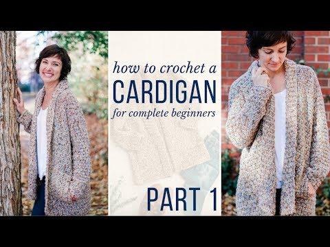 Learn to Crochet a Cardigan - Free Beginner Crochet Pattern & Video Tutorial! (Entire Part 1)