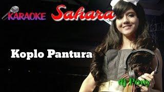 SAHARA KARAOKE KOPLO PANTURA TEKS TANPA VOCAL ASIK DJ PONY