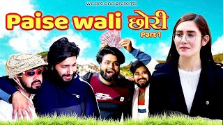 Paise Wali छोरी Part - 1 || Sukki Dc || We Are One