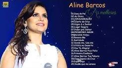 Aline Barros - AS MELHORES (músicas mais tocadas) [[ATUALIZADA 2019]] [[NOVA LISTA]]