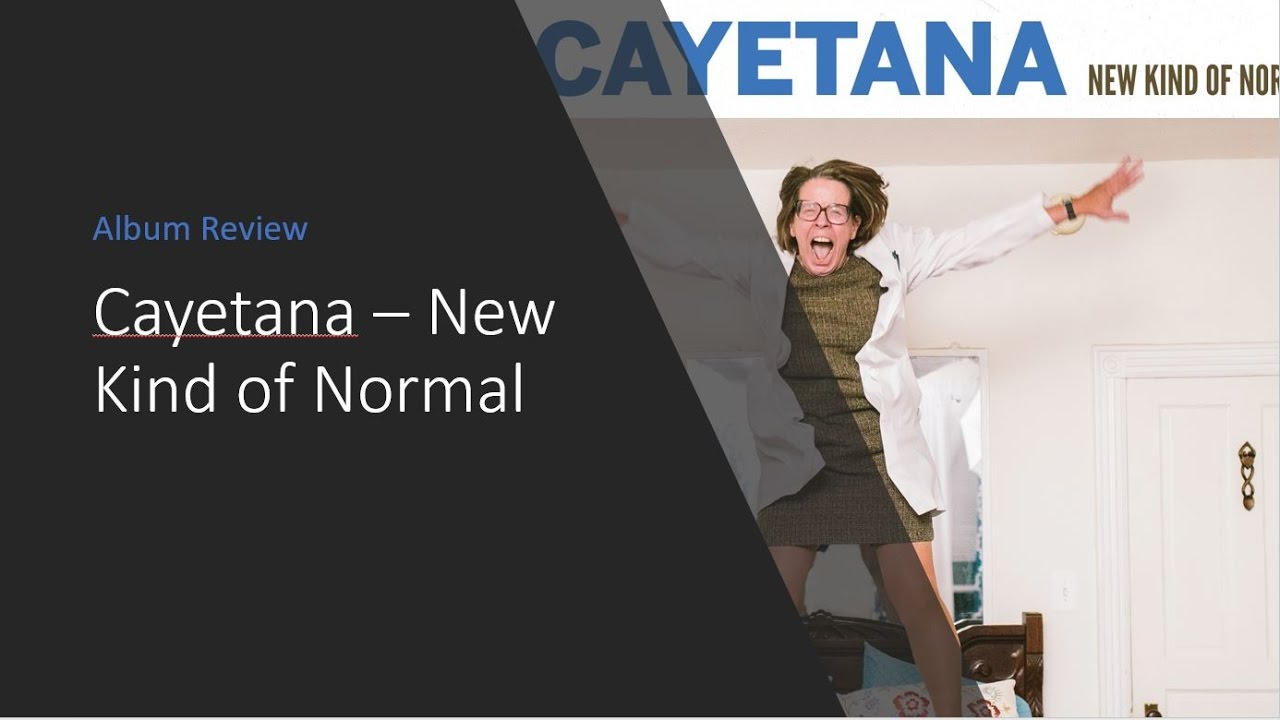 New Kind Of Normal Cayetana Album Review Youtube