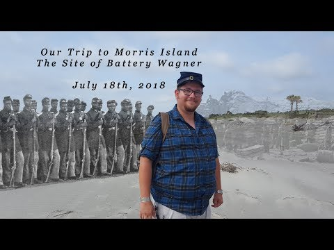 Our Trip To Morris Island - Site Of Battery Wagner 7-18-18