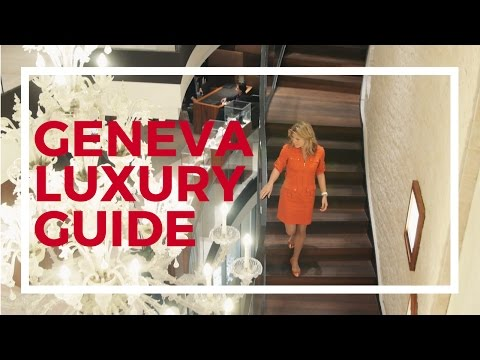 Luxury Guide to Geneva