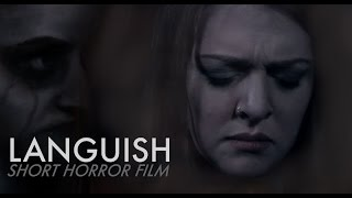 LANGUISH | TERRIFYING Short Student Horror Film 2016
