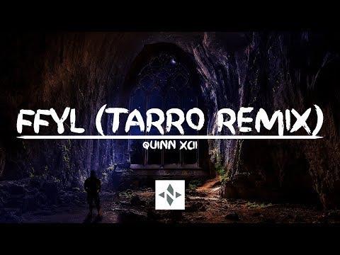 Quinn XCII - FFYL (Tarro Remix) (Lyrics Video)