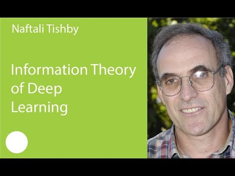 18. Information Theory of Deep Learning. Naftali Tishby