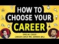 How to choose your Career? | Hindi Video | Career Guidance by Career Coach Mr. Sorabh Bali
