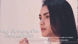 UNGU SEPERTI YANG DULU   Cover By Metha Zulia