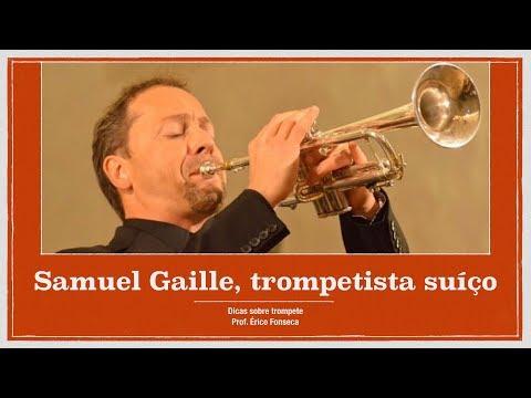 O trompetista suíço Samuel Gaille - Dicas sobre trompete - Prof. Érico Fonseca