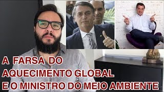O Ministro do Meio Ambiente do Bolsonaro e a Farsa do Aquecimento Global