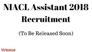 NIACL Recruitment 2018 Notification (Eligibility/Expected Date/Exam Pattern)