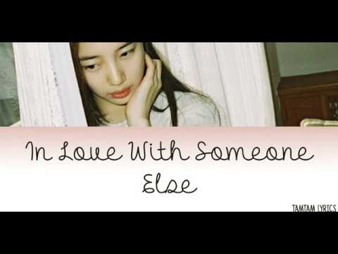 In Love With Someone Else - Suzy Lyrics [Han,Rom,Eng]