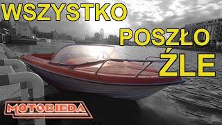 Motorówka z silnikiem 125p - WSZYSTKO poszło źle - MotoBieda