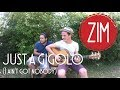 watch he video of Zim - Just a gigolo (I ain't got nobody) - Cover
