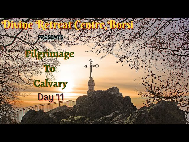 Pilgrimage to Calvary 2021 - Day 11