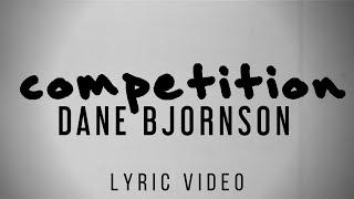 Competition - Dane Bjornson (Official Lyric Video)