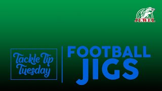 #TackleTipTuesday: The Jewel Football Jig