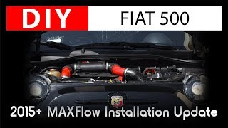 DIY FIAT 500: 2015+ MAXFlow Installation Update