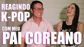 REAGINDO A K-POP COM MEU PAI COREANO! | Glitter Total