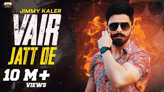VAIR JATT DE : JIMMY KALER (Official Video) | New Punjabi Songs 2021| URBAN PENDU RECORDS