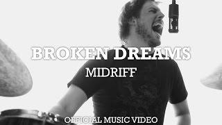 MIDRIFF - Broken Dreams (music video)