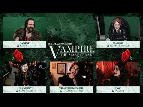 RollPlay One Shots: Vampire The Masquerade (Part 1)