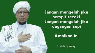 Habib Quraisy : Amalan Memperlancar Rezeki
