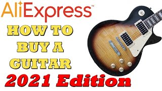 Aliexpress 2021 How To Buy a Guitar