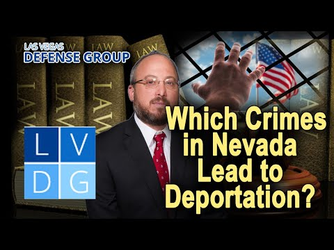 10 crimes that can get a legal resident deported in Nevada