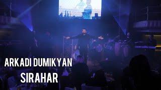 Arkadi Dumikyan - Sirahar 2021