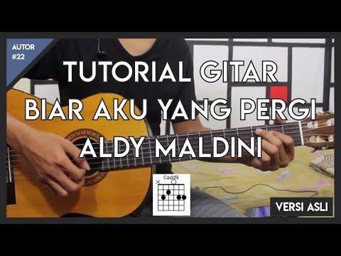 Tutorial Gitar (ALDY MALDINI - BIAR AKU YANG PERGI) LENGKAP!