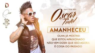 Amanheceu - Oscar Tintel (Lyric Video)