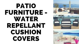 Patio Furniture - Water Repellant Cushion Covers
