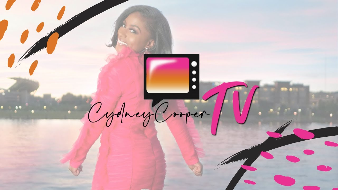 Welcome to Cydney Cooper TV!