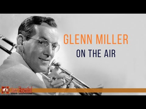 Glenn Miller and His Orchestra  Glenn Miller on the Air!
