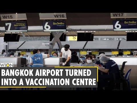 Bangkok airport turned into a vaccination centre
