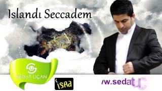Sedat Uçan - Islandı Seccadem