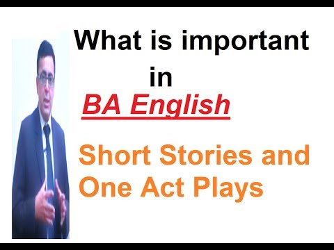 BA English Book Short Stories And One Act Plays:what Is Most Important