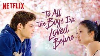 A Todos Los Chicos De Los Que Me Enamore 2018 Pelicula De Netflix Trailer Latino Youtube