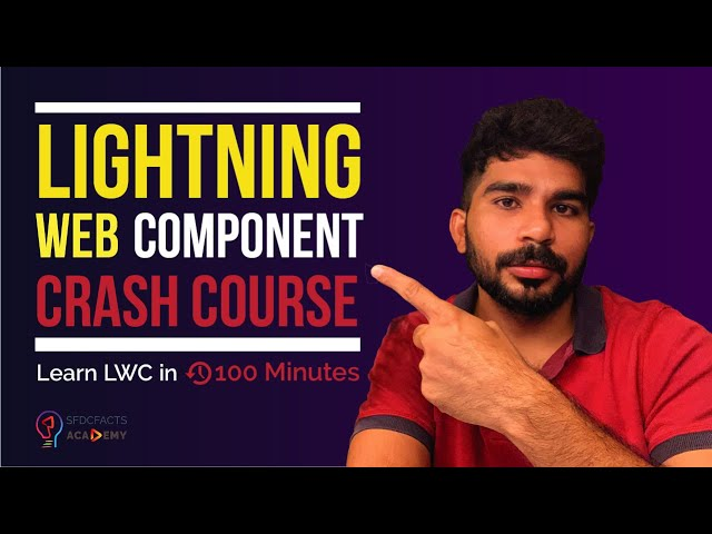 Lightning Web Component Crash Course | Learn LWC in 100 Minutes with Live Project