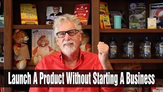 How to Launch a Product Without Starting a Business