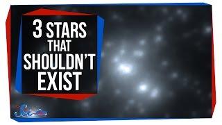 3 Stars That Shouldn't Exist