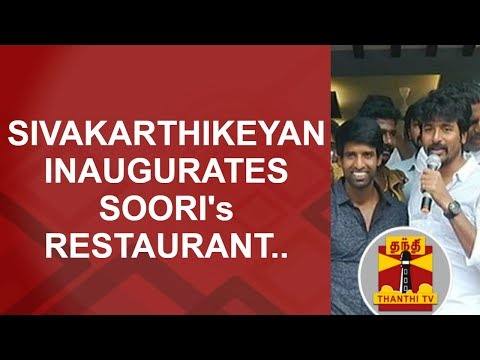 Actor Sivakarthikeyan inaugurates comedian Soori's Restaurant in Madurai | Thanthi TV