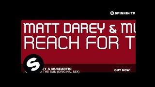 Matt Darey & MuseArtic - Reach For The Sun (Original Mix)
