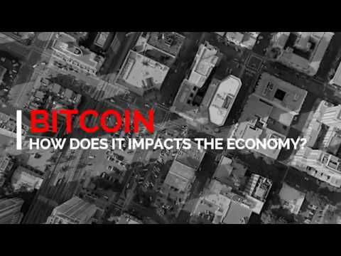 Bitcoin - How Does It Impacts The Economy?