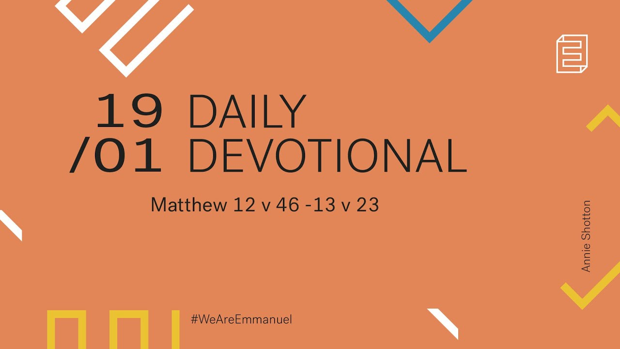 Daily Devotion with Annie Shotton // Matthew 12:46-13:23 Cover Image