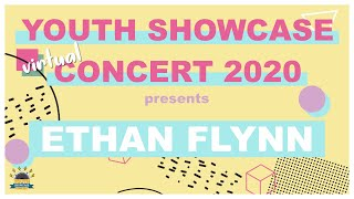 Youth Showcase Concert 2020 Presents: Ethan Flynn