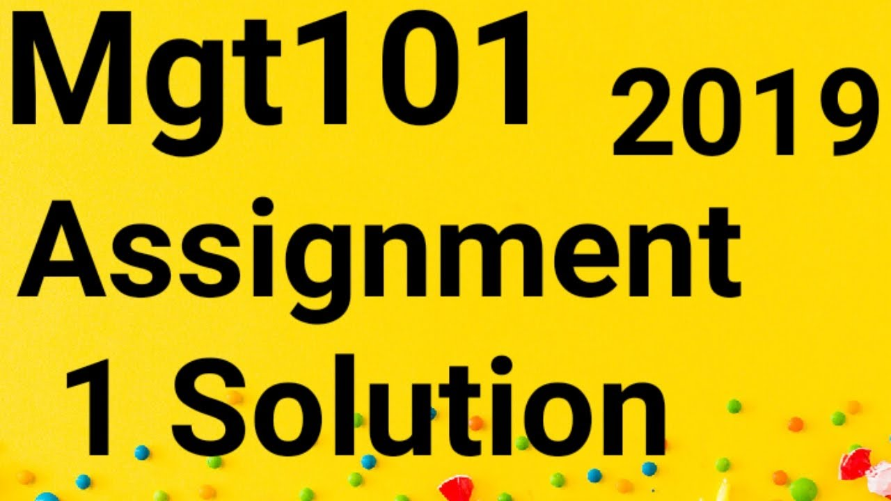 mgt101 assignment 1 solution 2019