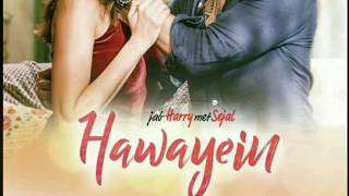 Hawayein song from jab harry met sejal with english translation.
